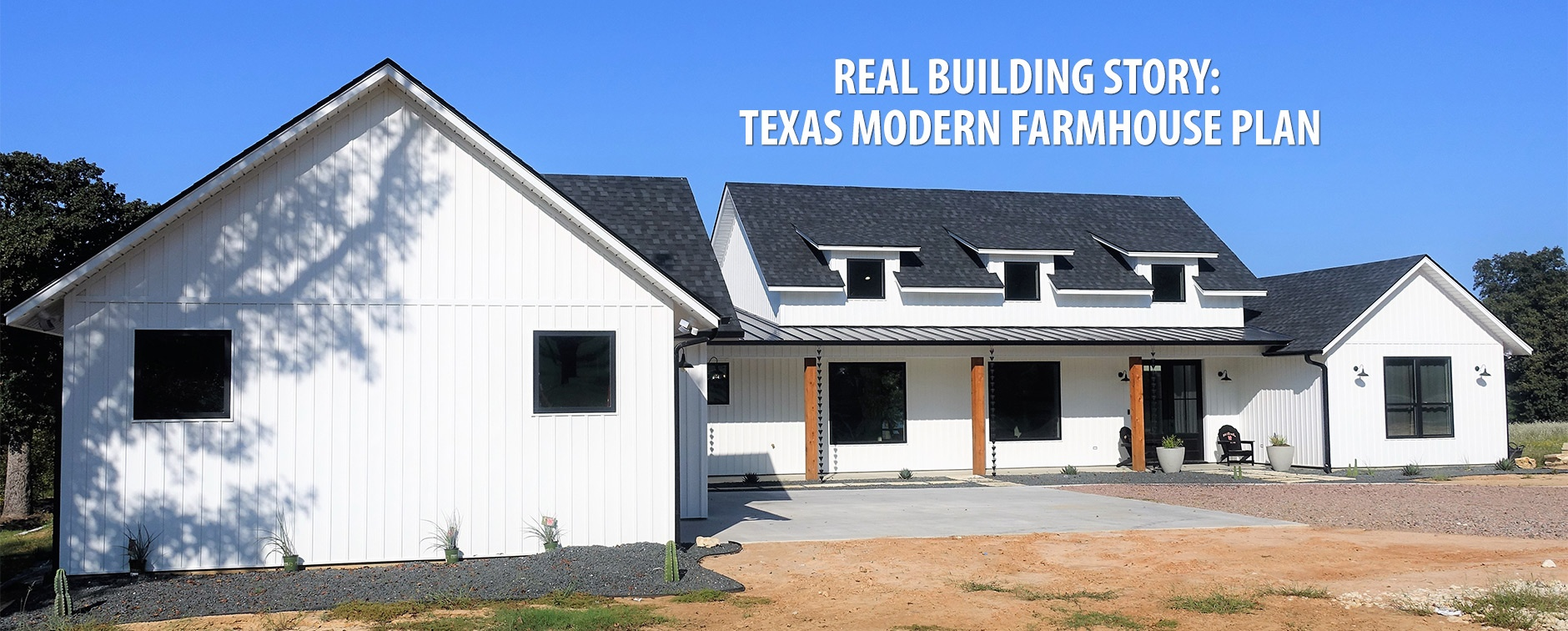 Real Building Story Texas Modern Farmhouse Plan