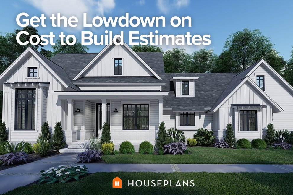 Get the Lowdown on Cost to Build Estimates