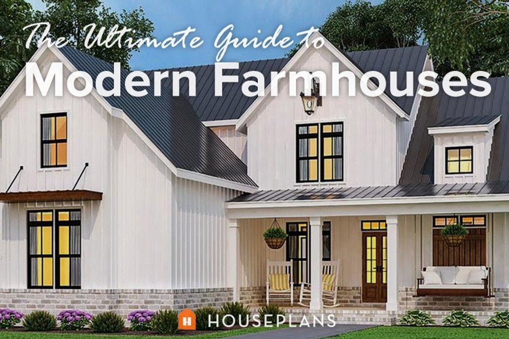 The Ultimate Guide to Modern Farmhouses