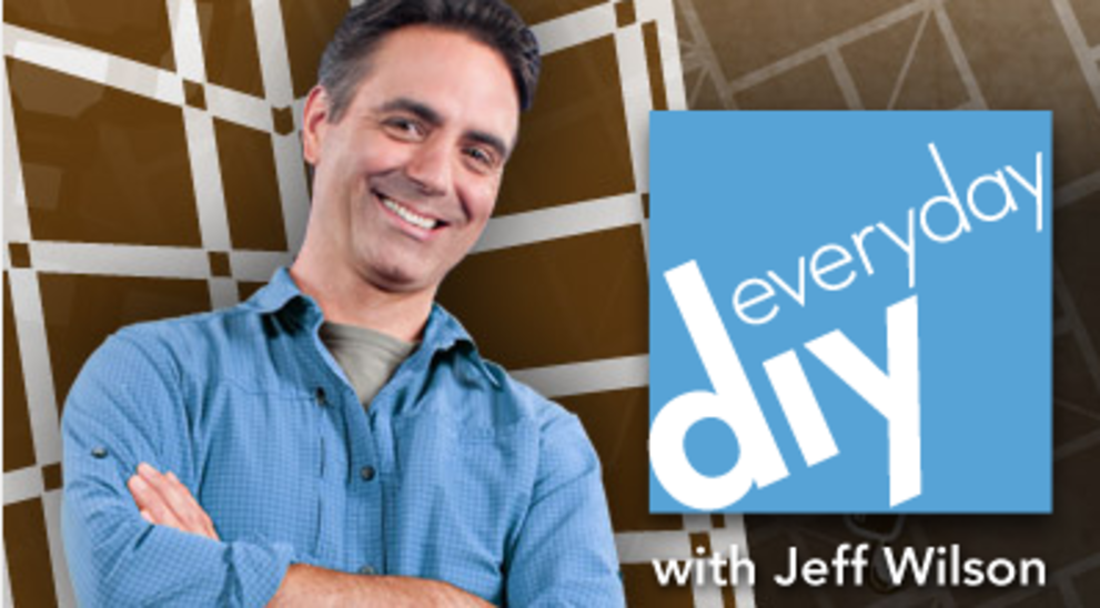 Everyday DIY With Jeff Wilson