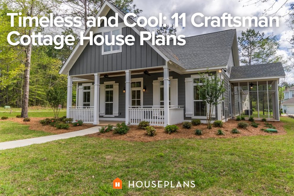 Timeless and Cool: 11 Craftsman Cottage House Plans